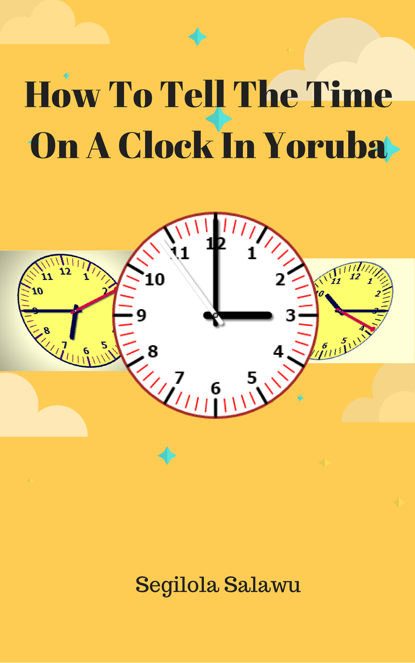 book cover How to tell the time on a clock in Yoruba by segilola salami