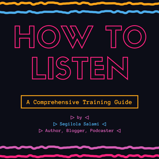 How To Listen a comprehensive training guide by Segilola Salami